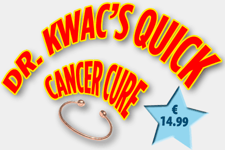 Dr. Kwac's Quick Cancer Cure